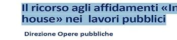 Corso di aggiornamento in materia di Lavori Pubblici – Il ricorso agli affidamenti «In house»